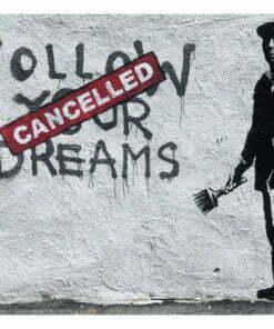 Fotobehang - Dreams Cancelled (Banksy)-2