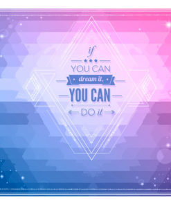 Fotobehang - If you can dream it, you can do it!-2
