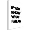 Schilderij - If You Know What I Mean (1 Part) Vertical-1